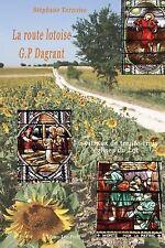 La Route Lotoise G. P Dagrant : Les Vitraux de Trente-Trois Eglises by...