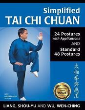 Simplified Tai Chi Chuan : 24 Postures with Applications and Standard 48...