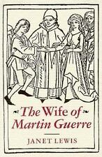 The Wife Of Martin Guerre Lewis, Janet, Haworth, Kevin Paperback