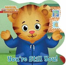 Daniel Tiger&#39s Neighborhood: You're Still You! (2016, Board Book)