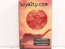 Loyalty.com : Customer Relationship Management in the New Era of Marketing by...