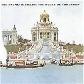 Magnetic Fields - House of Tomorrow (cd 1999)