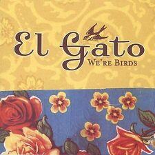 We're Birds El Gato MUSIC CD