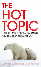 The Hot Topic: How to Tackle Global Warming and Still Keep the Lights on, David