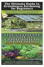 Gardening Box Set: The Ultimate Guide to Greenhouse Gardening for Beginners...