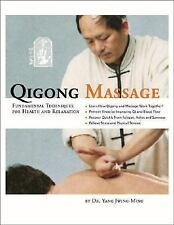 Qigong Massage : Fundamental Techniques for Health and Relaxation by...