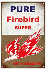 Pure Firebird Super Gasoline With Tri-Tane Additives Motor Oil Sign