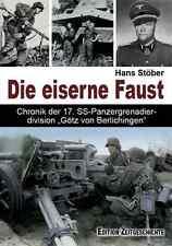 """Die eiserne Faust - Chronik 17. SS-Panzergrenadierdiv. """"Götz von Berlichingen"""""""