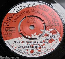 "Slaughter & The Dogs - Quick Joey Small UK Decca 1978 Demo 7"" Single"