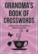 Grandma's Book of Crosswords : 100 Novelty Crossword Puzzles by Clarity Media...