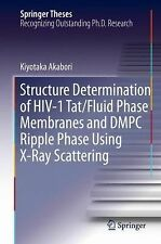 Springer Theses: Structure Determination of HIV-1 Tat/Fluid Phase Membranes...