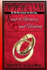 Www. Com : We Will Fight. Conquer Our Marriage/ Road to Recovery and Healing...