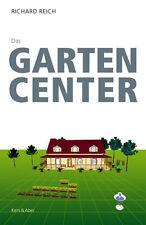 Das Gartencenter. von Richard Reich -- Kein & Aber