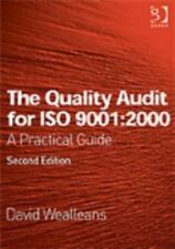 The Quality Audit for ISO 9001:2000: A Practical Guide