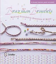 Brazilian Bracelets : Making Friendship Bracelets and More How To Jewelry Book