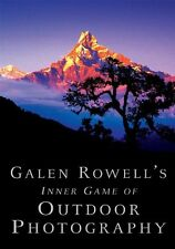 Galen Rowell's Inner Game of Outdoor Photography-Galen Rowell