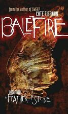 A Feather of Stone (Balefire, No. 3), Tiernan, Cate, Good Book