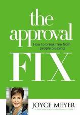 The Approval Fix: How to Break Free from People Pleasing, Meyer, Joyce