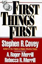 First Things First: A Principle-Centered Approach to Time and Life Stephen Covey