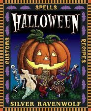 Holiday: Halloween : Customs, Spells and Recipes 1 by Silver RavenWolf (1999,...