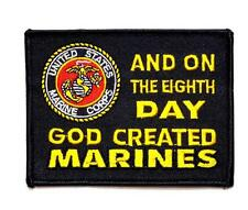 On The 8th Day, God Created Marines Military Embroidered Patch Iron Sew BSPM0709