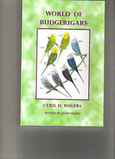 BUDGERIGARS:  WORLD OF  BUDGERIGARS    CYRIL  H  ROGERS  & JAMES  BLAKE  NEW