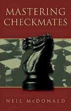 Padroneggiare checkmates by Neil McDonald (libro in brossura, 2003)