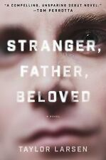 Stranger, Father, Beloved by Taylor Larsen (2016, Hardcover)