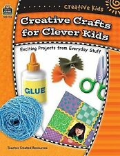 Creative Kids: Creative Crafts for Clever Kids