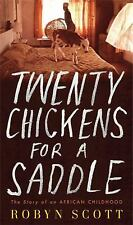 Twenty Chickens for a Saddle : The Story of an African Childhood by Robyn...