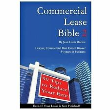 Commercial Lease Bible 2 : 99 Tips to Reduce Your Rent by Jean Racine (2013,...