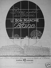 PUBLICITÉ 1924 LE BON MARCHÉ CAPITALE DU BLANC - ADVERTISING