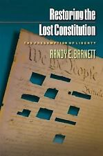 Restoring the Lost Constitution: The Presumption of Liberty, Barnett, Randy E.,