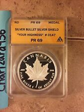 Your Highness Silver Bullet Shield SBSS PR 69 Cannabis Slave Queen Proof .999 Ag