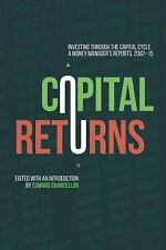 Capital Returns : Investing Through the Capital Cycle: a Money Manager's...