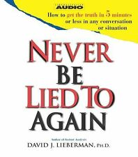NEW! Never Be Lied To Again by David J. Lieberman Ph.D. [Audiobook]
