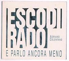 ADRIANO CELENTANO ESCO DI RADO E PARLO ANCORA MENO CD DIGIPACK F.C. ITALY