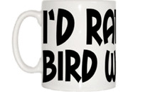 I'd Rather Be Bird Watching Mug