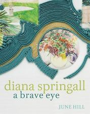 Diana Springall: A Brave Eye, Hill, June
