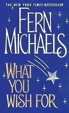 What You Wish For by Fern Michaels (2001, Paperback, Reprint)