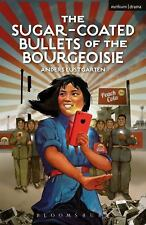 Modern Plays: The Sugar-Coated Bullets of the Bourgeoisie by Anders...