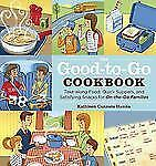 The Good-to-Go Cookbook : Take-Along Food, Quick Suppers, and Satisfying...
