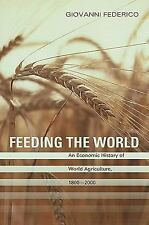 Feeding the World: An Economic History of Agriculture, 1800-2000 (The Princeton