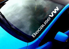 Because VW ANY COLOUR Windscreen Sticker Golf Polo GTI TDI Lupo  Car Vinyl Decal