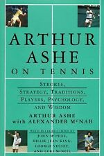 Arthur Ashe On Tennis: Strokes, Strategy, Traditions, Players,...
