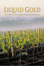 Liquid Gold: The Story of Australian Wine & Its Makers by Nicholas Fatih...