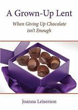 A Grown-Up Lent: When Giving Up Chocolate isn't Enough