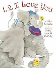 1, 2, I Love You by Alice Schertle and Emily Arnold McCully (2004, Hardcover)