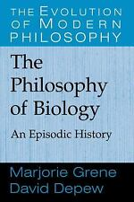 The Philosophy of Biology: An Episodic History (The Evolution of Modern Philosop