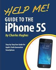 Help Me! Guide to the IPhone 5S : Step-By-Step User Guide for Apple's Sixth...